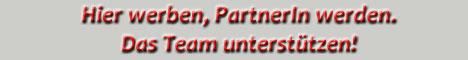Hier werben - PartnerIn werden und das Team unterstützen!